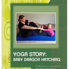 Yoga Story - Baby Dragon Hatching - Use Movement to Teach 