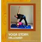 Yoga Story - Halloween - Use Movement to Teach Storytelling!