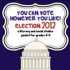 You Can Vote However You Like- Election 2012 A 3rd -5th gr