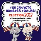 You Can Vote However You Like- Election 2012 A Literacy &amp; 