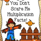 You Don't Scare Me Multiplication Facts