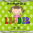 You Might Be a Leader:  Leadership Habits for Little Leaders