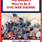 You Wouldn&#039;t Want to Be A Civil War Soldier! Reading For I
