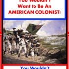 You Wouldn&#039;t Want to Be An American Colonist! Reading Info