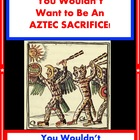 You Wouldn&#039;t Want to Be An Aztec Sacrifice! Reading for In