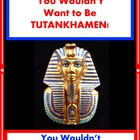 You Wouldn&#039;t Want to Be Tutankhamen! Egypt Reading For Inf