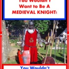 You Wouldn't Want to Be a Medieval Knight! Reading Informa