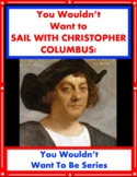 You Wouldn't Want to Sail With Christopher Columbus! Readi