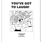 You've Got to Laugh ( 48 Cartoons for Teachers)