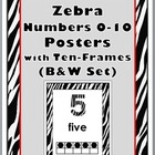 Zebra Number Posters 0-10 with Ten-Frames (B+W Set)