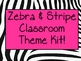 Zebra Stripe Classroom Theme Kit