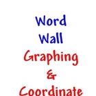 graphing / graph and coordinate WORD WALL / bulletin board