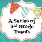 A Series of 3rd Grade Events