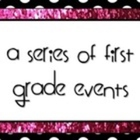 A Series of First Grade Events