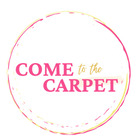 come to the carpet