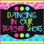 Dancing in Our Teacher Shoes