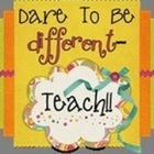 Dare to be Different - Teach!!