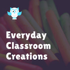 Everyday Classroom Creations