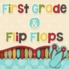 First Grade and Flip Flops