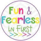 Fun and Fearless in First