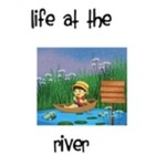 Life at the River