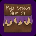 Major Speech Pathology Fun by a Minor Girl