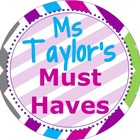 Ms Taylor's Must Haves