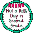 Not a Dull Day in Second Grade