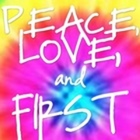 Peace Love and First