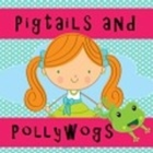 Pigtails and Pollywogs