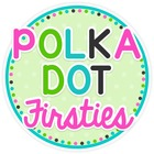 Polka Dot Firsties - Liz Deal