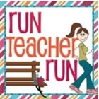 Run Teacher Run!