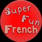 Super Fun French