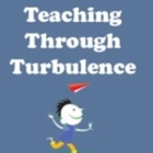 Teaching Through Turbulence