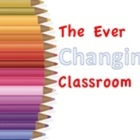 The Ever Changing Classroom