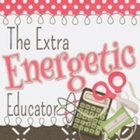 The Extra Energetic Educator