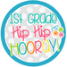 1st Grade Hip Hip Hooray!
