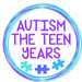 Autism The Teen Years
