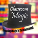 CLASSROOM MAGIC