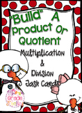 """Build"" a Product or Quotient"