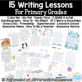 Writing Lessons for Primary Grades (15 Full Lessons)