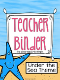 2014/2015 Teacher Binder {Under the Sea} Includes Customiz