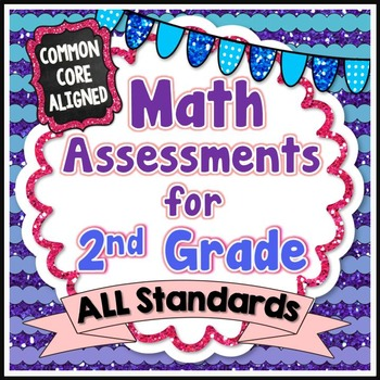 Common Core Math Assessments for 2nd Grade - ALL STANDARDS (Grade 2)