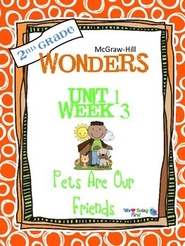 2nd Grade Wonders Reading  Unit 1 Week 3 ~ Pets Are Our Friends