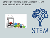 3D Design + Printing in the Classroom: how to teach with a