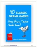 Drama Games-40 Classic Drama Games Every Drama Teacher Sho