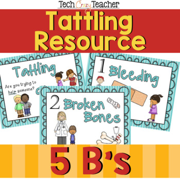 5 B's: When to Tell the Teacher a Classroom Management Tool to Reduce Tattling