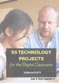 55 Technology Projects for the Digital Classroom Vol. II