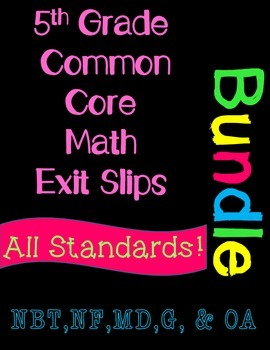 5th Grade Common Core Exit Slips Assessment Bundle - ALL S