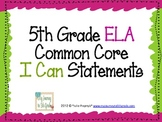 """5th Grade Common Core """"I Can"""" Statements for ELA"""